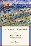 Unknown Friends, Carl Dennis, 0143038753