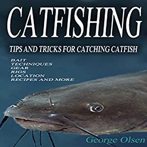 Catfishing: Tips and Tricks for Catching Catfish Audiobook