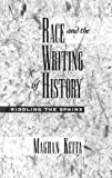 img - for Race and the Writing of History: Riddling the Sphinx (Race and American Culture) by Keita Maghan (2000-11-30) Hardcover book / textbook / text book