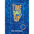 Time Travel Sux  *** Top 5 Book ***