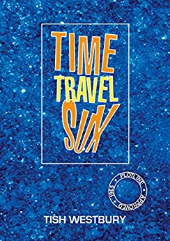 Time Travel Sux  *** Top 5 Book *** by [Westbury, Tish]