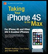 Taking Your iPhone 4S to the Max: For iPhone 4S and Other iOS 5-Enabled iPhones (Technology in Action)