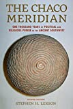 img - for The Chaco Meridian: One Thousand Years of Political and Religious Power in the Ancient Southwest 2nd edition by Stephen H. Lekson (2015) Paperback book / textbook / text book