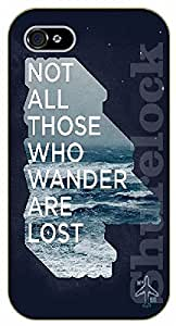 iPhone 5 / 5s Not all those who wander are lost. Rocks and sea - black plastic case / Life Quotes