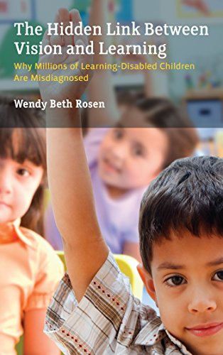 The Hidden Link Between Vision and Learning: Why Millions of Learning-Disabled Children Are Misdiagnosed ()