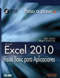 Excel 2010. Visual Basic para Aplicaciones / VBA and Macros: Microsoft Excel 2010: Paso a Paso / Step by Step (Spanish Edition)