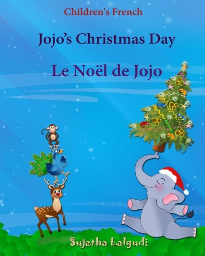 Children's French: Jojo's Christmas day. Le Noel de