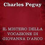 Il mistero della vocazione di Giovanna d'Arco | Charles Peguy