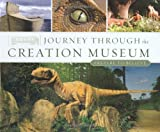Journey Through the Creation Museum, Ken Ham, 0890515301