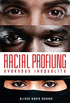 Racial Profiling: Everyday Inequality by [Behnke, Alison Marie]