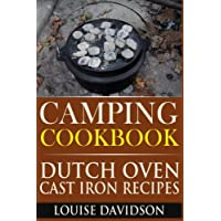 Camping Cookbook: Dutch Oven Cast Iron Recipes (Volume 3)