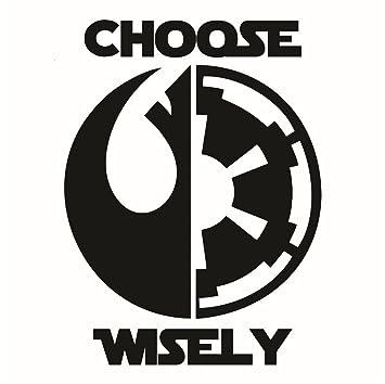 star wars choose wisely rebel empire die cut premium vinyl decal