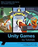 img - for Unity Games by Tutorials: Make 4 Complete Unity Games from Scratch Using C# book / textbook / text book
