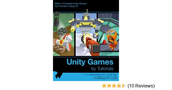 Unity Games by Tutorials: Make 4 Complete Unity Games from