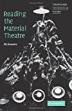 img - for Reading the Material Theatre (Theatre and Performance Theory) book / textbook / text book