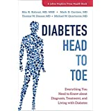 Diabetes Head to Toe: Everything You Need to Know about Diagnosis, Treatment, and Living with Diabetes (A Johns Hopkins Press