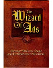 The Wizard of Ads: Turning Words into Magic and Dreamers into Millionaires