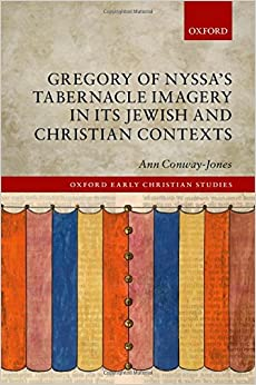 Book Gregory of Nyssa's Tabernacle Imagery in Its Jewish and Christian Contexts (Oxford Early Christian Studies)