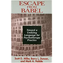 Escape From Babel: Toward A Unifying Language For Psychotherapy
