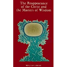The Reappearance of the Christ and the Masters of Wisdom by Benjamin Creme (1980-06-30)