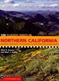 100 Classic Hikes in Northern California, John R. Soares and Mark Soares, 1594850623