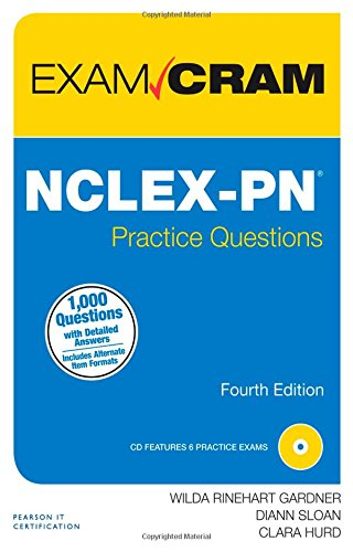 NCLEX-PN Practice Questions Exam Cram (4th Edition)
