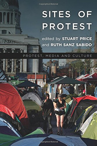 Sites of Protest (Protest, Media and Culture)