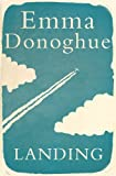 Front cover for the book Landing by Emma Donoghue