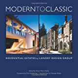 Modern to Classic, Richard Landry, Paul Goldberger, Michael Webb, 097746721X