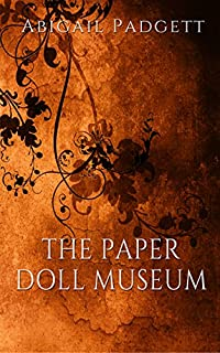 The Paper Doll Museum by Abigail Padgett ebook deal