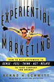 Experiential Marketing, Bernd H. Schmitt, 1451636369