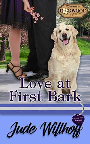 Love at First Bark: A Dogwood Sweet Romance (Dogwood Series Book 3)