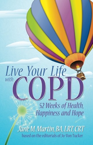 Live Your Life With Copd  52 Weeks Of Health  Happiness And Hope