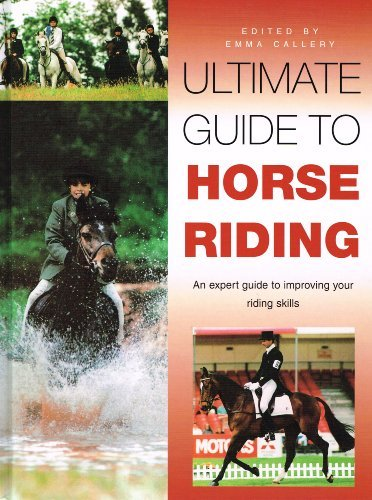 Ultimate Guide to Horse Riding An Expert Guide to Improving Your Riding Skills PDF
