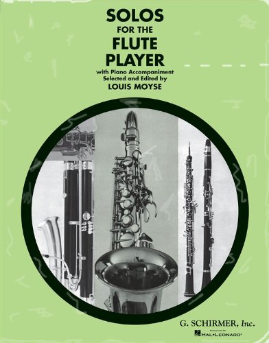 Solos for the Flute Player. With Piano Accompaniment. [By Bach, Beethoven, Berlioz and Others. ]