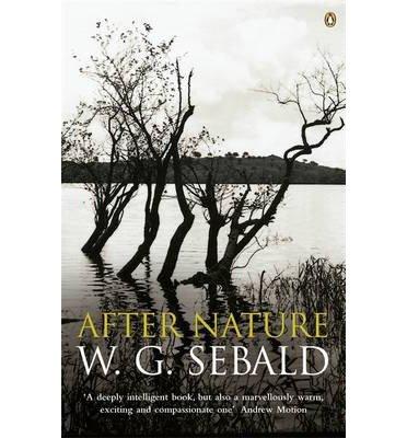Read Online [(After Nature)] [Author: W. G. Sebald] published on (June, 2003) pdf epub