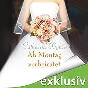 Ab Montag verheiratet (Eine Braut für jeden Tag 2) | Catherine Bybee