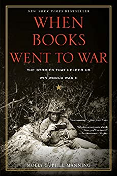 When Books Went to War: The Stories That Helped Us Win World War II by [Manning, Molly Guptill]
