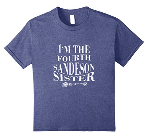 Sanderson Sister Costumes (Kids I'm the Fourth Sanderson Sister T-Shirt Funny Halloween 8 Heather Blue)