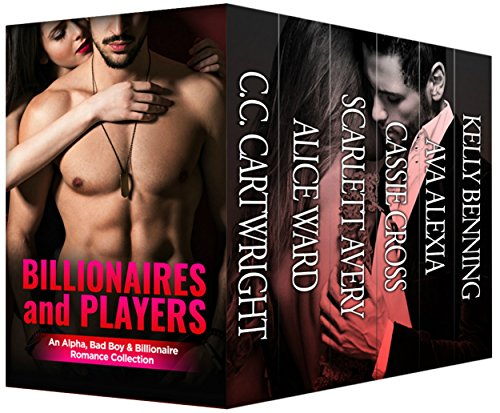 Billionaires and Players: 8 Book Alpha, Bad Boy and Billionaire Romance Bundle by [Cartwright, C.C., Ward, Alice, Avery, Scarlett, Cross, Cassie, Alexia, Ava, Benning, Kelly]