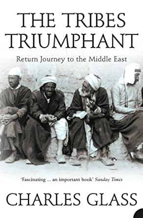 The Tribes Triumphant: Return Journey to the Middle East ...