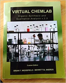 Virtual Chemlab Organic Synthesis And Qualitative Analysis V 2 5 Custom Edition Virtual Chemlab Brian F Woodfield And Merritt B Andrus 9781256389101 Amazon Com Books