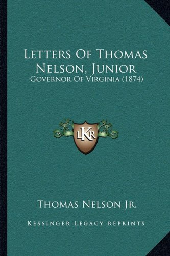 Download Letters Of Thomas Nelson, Junior: Governor Of Virginia (1874) pdf