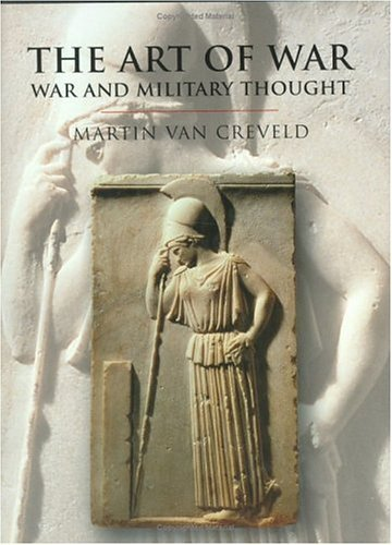 Book cover from The Art of War: War and Military Thought by Martin van Creveld (2000-06-30)by Martin van Creveld