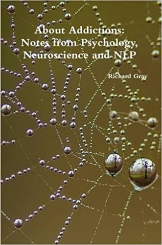 Book About Addictions: Notes from Psychology, Neuroscience and NLP