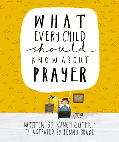 What Every Child Should Know About Prayer]()