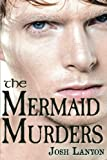 The Mermaid Murders (The Art of Murder) (Volume 1)