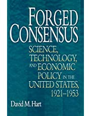 Forged Consensus: Science, Technology, and Economic Policy in the United States, 1921-1953
