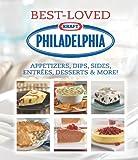 Philadelphia Best-Loved Appetizers, Dips, Sides, Entrees, Desserts & More