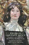 img - for A Song of Glasgow Town: The Collected Poems of Marion Bernstein (ASLS Annual Volumes) book / textbook / text book